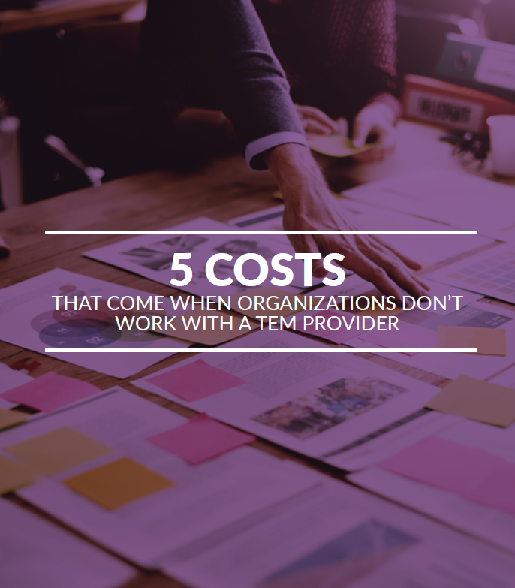 5 Costs that Come When Organizations Don't Work With A TEM Provider